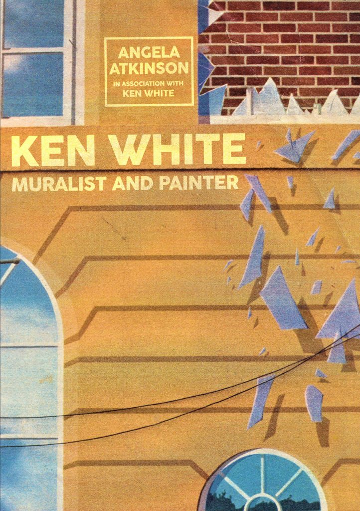 Front cover of Ken White: Muralist and painter by Angela Atkinson - my publications