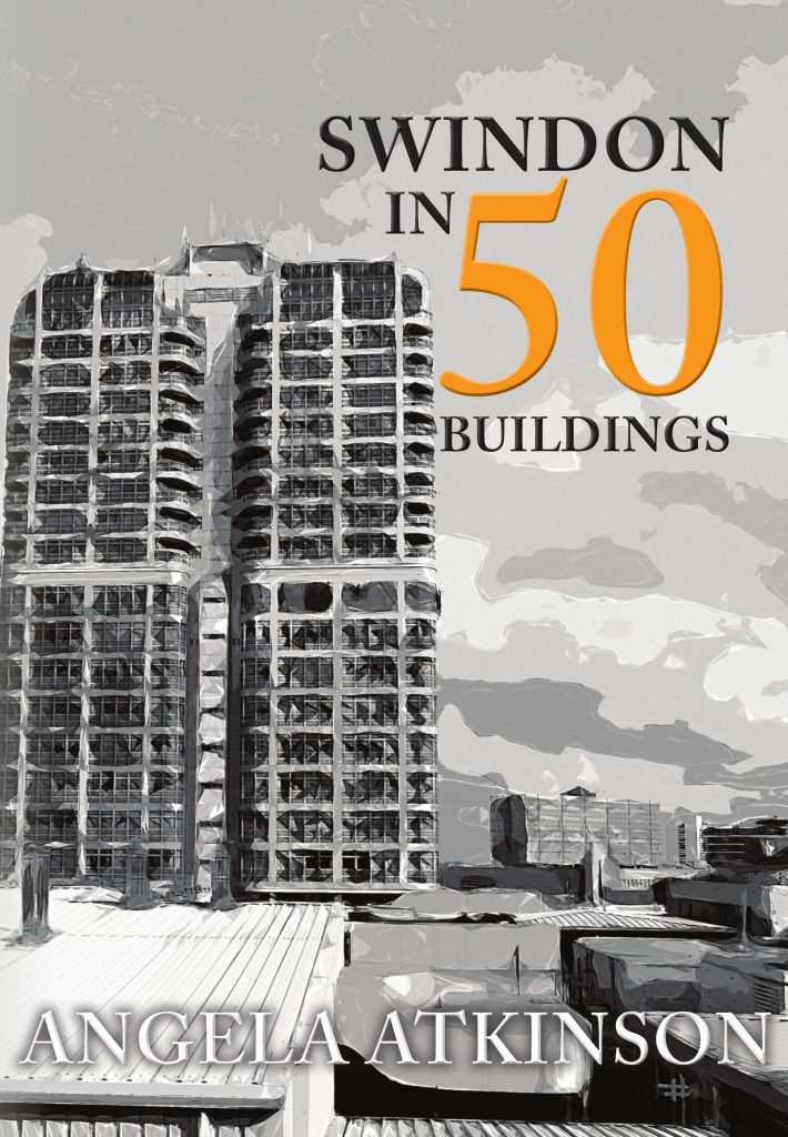 Front cover of Swindon in 50 Buildings by Angela Atkinson - my publications